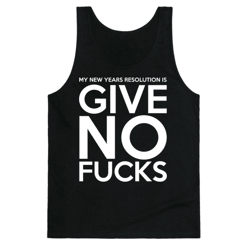 Give No F***s Resolution Tank Top