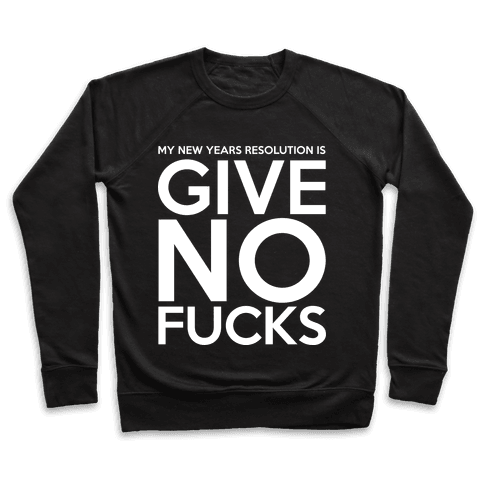 Give No F***s Resolution Pullover