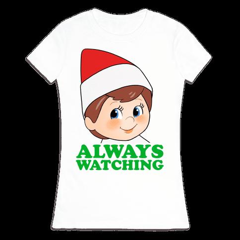 Always Watching Womens T-Shirt