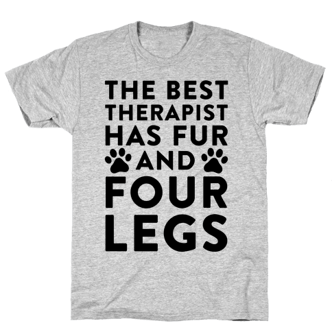 The Best Therapist Has Fur And Four Legs Mens T-Shirt