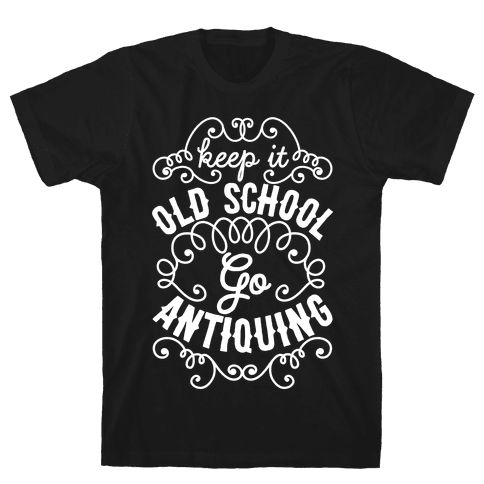 Keep It Old School, Go Antiquing Mens T-Shirt