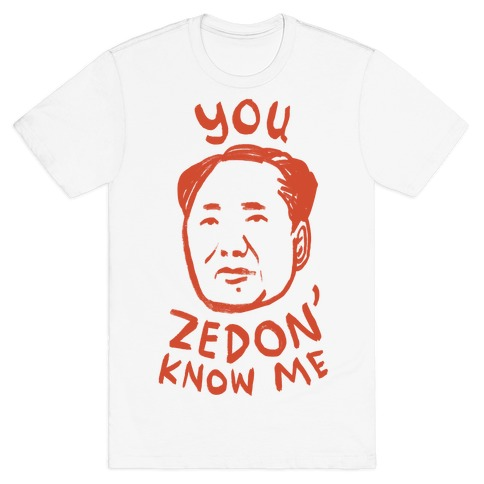 You Zedon' Know Me Mens T-Shirt