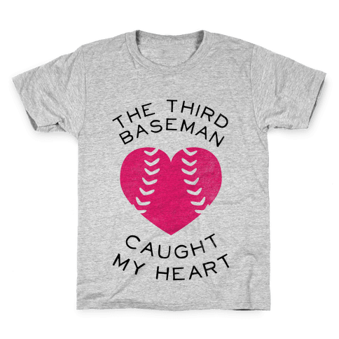 The Third Baseman Caught My Heart (Baseball Tee) Kids T-Shirt