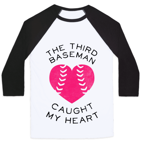 The Third Baseman Caught My Heart (Baseball Tee)