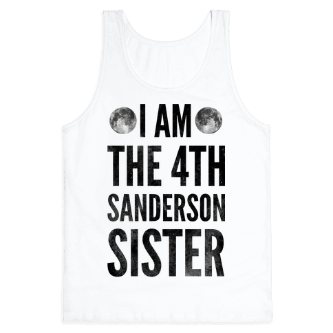 I Am The 4th Sanderson Sister Tank Top