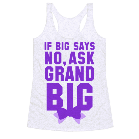 If Big Says No Ask Grand Big Racerback Tank Top