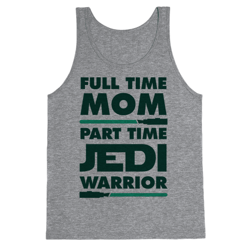 Full Time Mom Part Time Jedi Tank Top