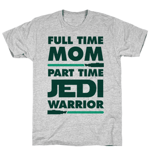 Full Time Mom Part Time Jedi Mens T-Shirt