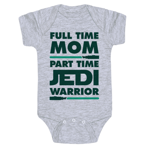 Full Time Mom Part Time Jedi Baby Onesy