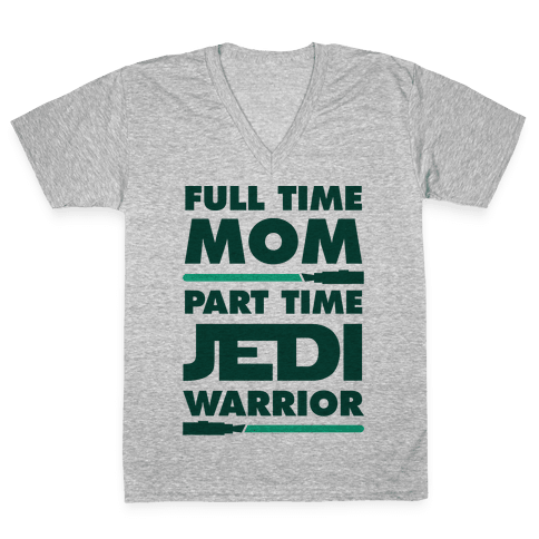 Full Time Mom Part Time Jedi V-Neck Tee Shirt
