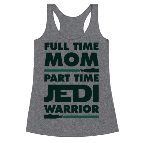 Full Time Mom Part Time Jedi Racerback Tank Top