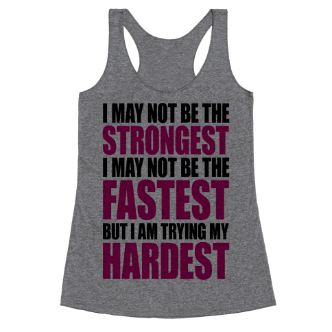 I May Not Be The Strongest Racerback Tank Top