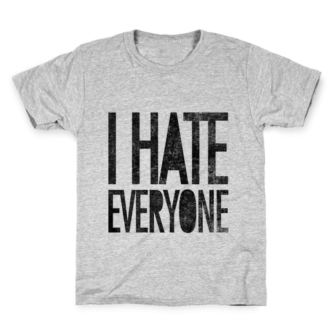 I Hate Everyone Kids T-Shirt
