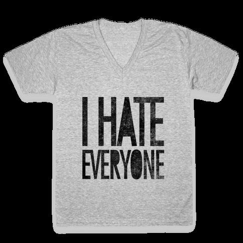 I Hate Everyone V-Neck Tee Shirt