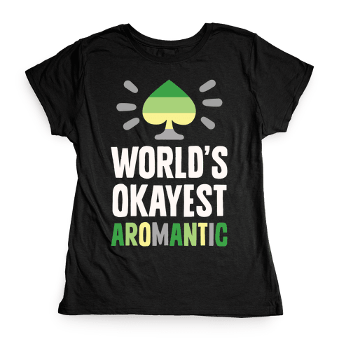 World's Okayest Aromantic Womens T-Shirt