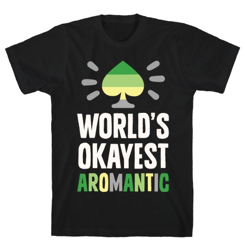 World's Okayest Aromantic Mens T-Shirt