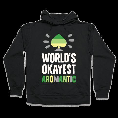 World's Okayest Aromantic Hooded Sweatshirt