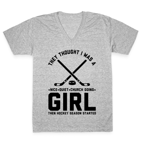 They Thought I Was A Nice Quiet Church Going Girl Then Hockey Season Started V-Neck Tee Shirt