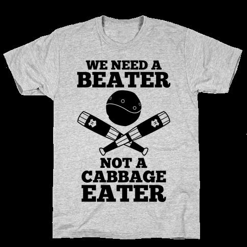 We Need a Beater Mens T-Shirt