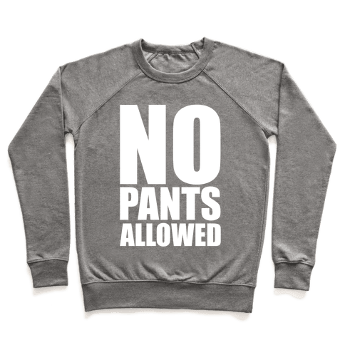 No Pants Allowed Pullover