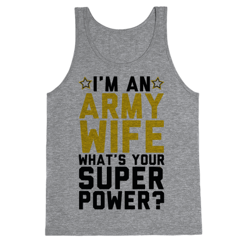 I'm An Army Wife What's Your Superpower? Tank Top
