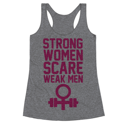 Strong Women Scare Weak Men Racerback Tank Top