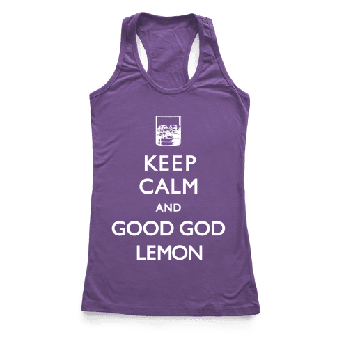 Keep Calm And Good God Lemon Racerback Tank Top