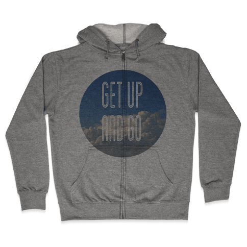 Get up and Go Zip Hoodie