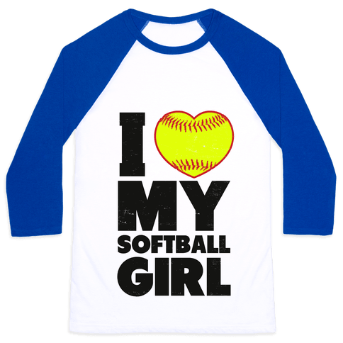 I Love My Softball Girl Baseball Tee