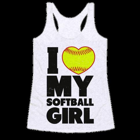 I Love My Softball Girl Racerback Tank Top
