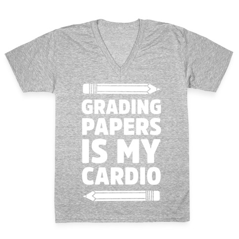 Grading Papers Is My Cardio V-Neck Tee Shirt