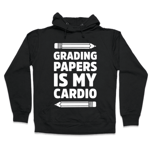 Grading Papers Is My Cardio Hooded Sweatshirt