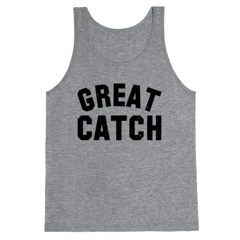 Great Catch (Tank) Tank Top