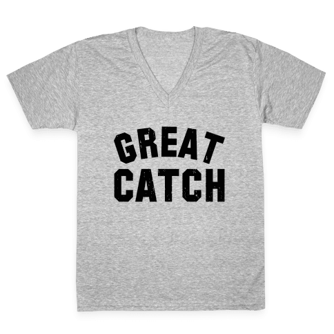Great Catch (Tank) V-Neck Tee Shirt