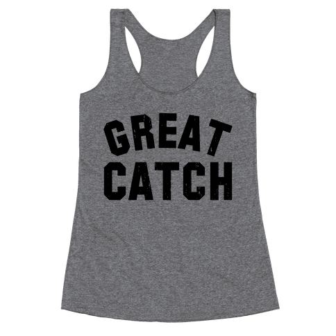 Great Catch (Tank) Racerback Tank Top