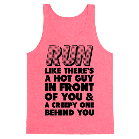 Run Like There's a Hot Guy in Front of You Tank Top