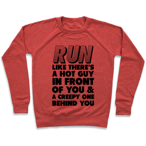 Run Like There's a Hot Guy in Front of You Pullover