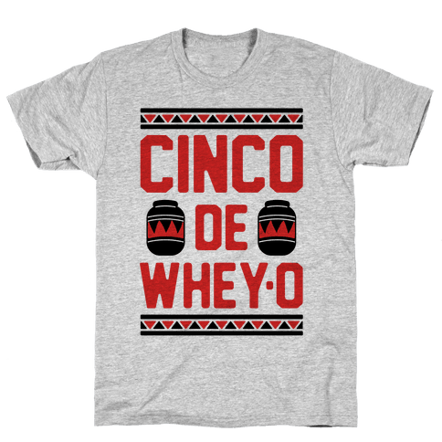 Cinco De Whey-O Mens T-Shirt