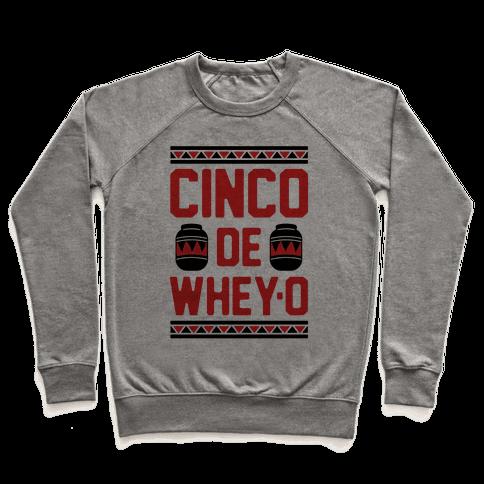 Cinco De Whey-O Pullover