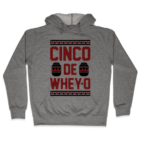 Cinco De Whey-O Hooded Sweatshirt