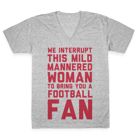We Interrupt This Mild Mannered Woman To Bring You A Football Fan V-Neck Tee Shirt