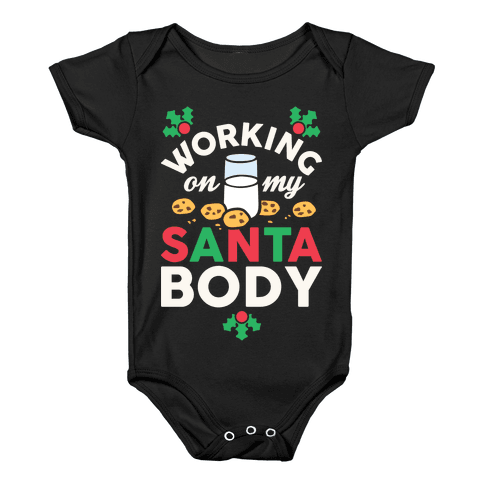 Working On My Santa Body Baby Onesy