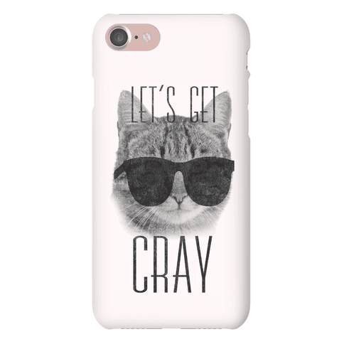 Let's Get Cray Phone Case