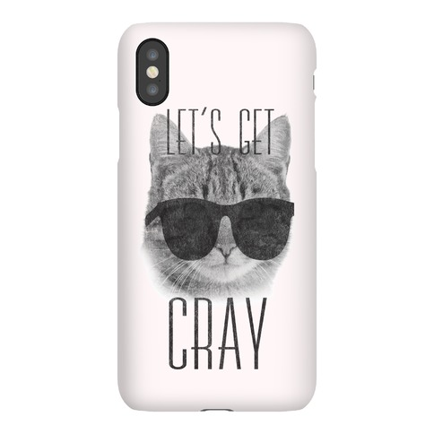 Let's Get Cray Phone Case