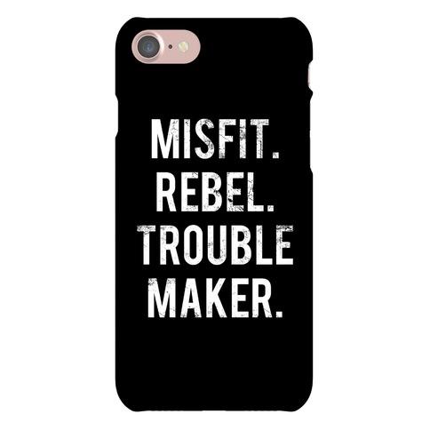 Misfit Rebel Trouble Maker Phone Case