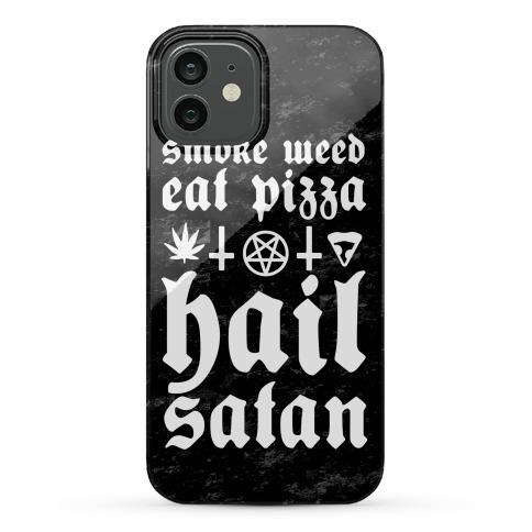 Smoke Weed, Eat Pizza, Hail Satan Phone Case