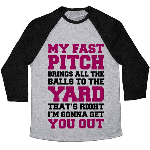 My Fast Pitch Brings All The Balls To The Yard Baseball Tee