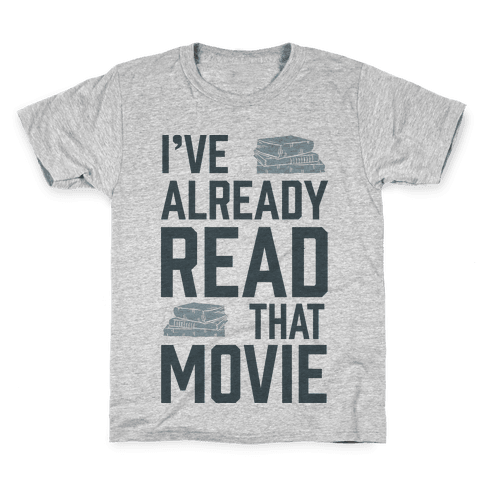 I've Already Read That Movie Kids T-Shirt