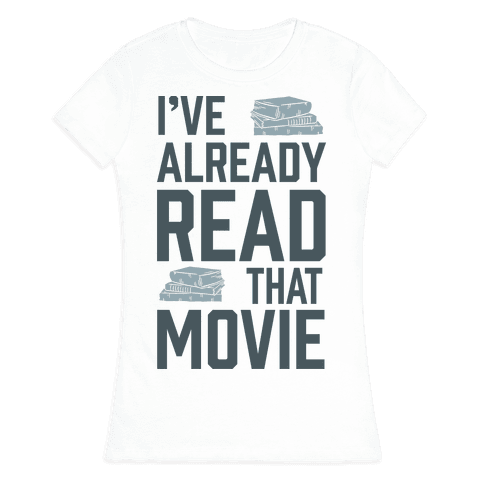I've Already Read That Movie Womens T-Shirt