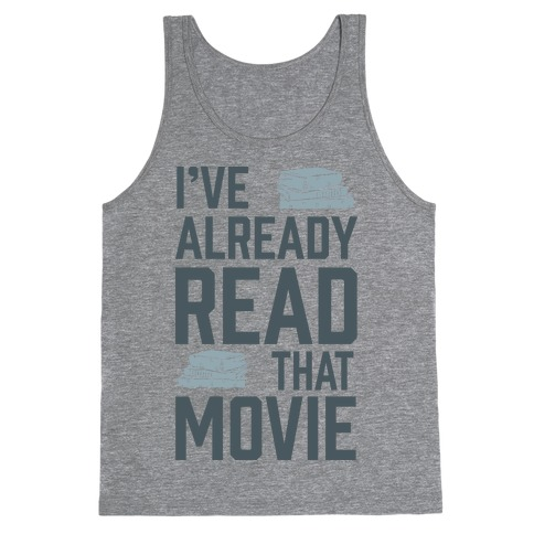 I've Already Read That Movie Tank Top